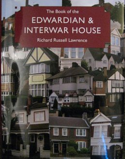 theinfill art deco dolls house blog, theinfill dolls house blog, theinfill 1930s-50s Deco House, Hogepotche Hall –Hodgepodge Hall - Medieval Tudor Jacobean dolls house blog - BOOKS - The Book of the Edwardian and Interwar House, Richard Russell Lawrence, 2009